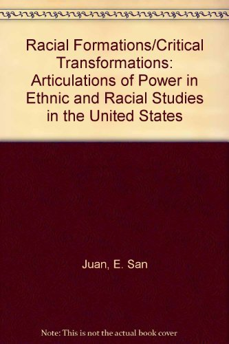 9780391038585: Racial Formations/Critical Transformations: Articulations of Power in Ethnic and Racial Studies in the United States