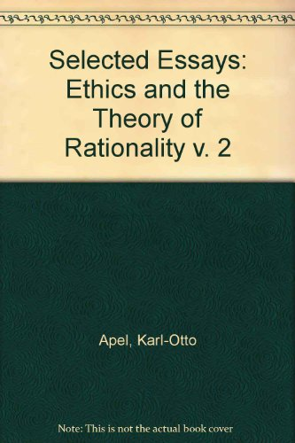 9780391038691: Karl-Otto Apel: Selected Essays : Ethics and the Theory of Rationality: 002