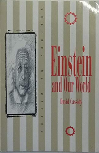 Einstein and Our World (The Control of Nature) (0391038753) by Cassidy, David