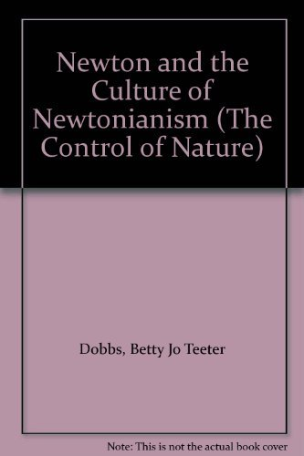 9780391038783: Newton and the Culture of Newtonianism (Control of Nature)