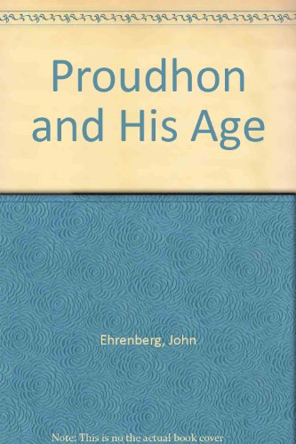Proudhon and His Age