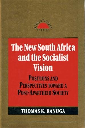 9780391039261: The New South Africa and the Socialist Vision: Positions and Perspectives Toward a Post-Apartheid Society (Revolutionary Studies)