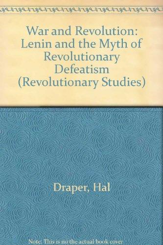 9780391039308: War and Revolution: Lenin and the Myth of Revolutionary Defeatism (Revolutionary Studies)