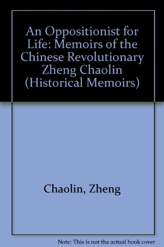 9780391039667: An Oppositionist for Life: Memoirs of the Chinese Revolutionary Zheng Chaolin (Historical Memories)