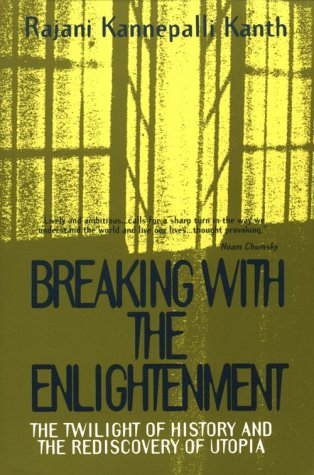 9780391040311: Breaking With the Enlightenment: The Twilight of History and the Rediscovery of Utopia