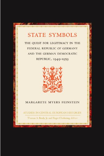 State Symbols: The Quest for Legitimacy in the Federal Republic of Germany and the German ...