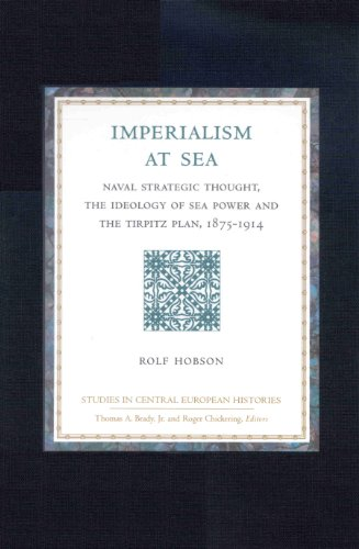 9780391041059: Imperialism at Sea: Naval Strategic Thought, the Ideology of Sea Power, and the Tirpitz Plan, 1875-1914 (Studies in Central European Histories) (Irish Literary Studies,)