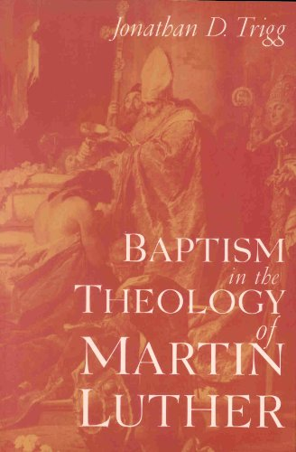 9780391041073: Baptism in the Theology of Martin Luther (Studies in the History of Christian Thought, V. 56)