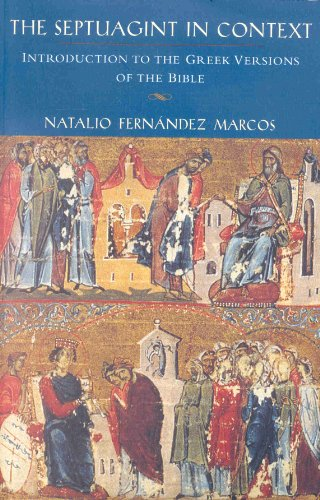 The Septuagint in Context: Introduction to the: Fernandez Marcos, Natalio