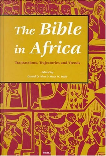9780391041110: The Bible in Africa: Transactions, Trajectories, and Trends