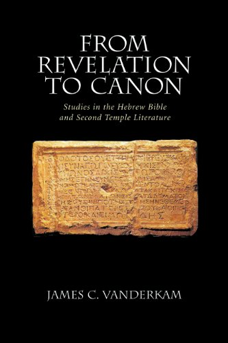 From Revelation to Canon: Studies in the Hebrew Bible and Second Temple Judaism.: Vanderkam, James ...