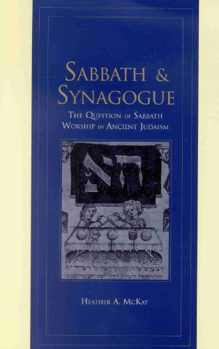 SABBATH AND SYNAGUGUE. The Question of Sabbath: McKay, Heather A.