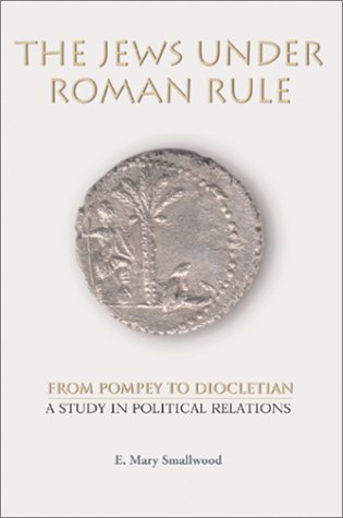 9780391041554: The Jews Under Roman Rule: From Pompey to Diocletian : A Study in Political Relations (Vol 20)