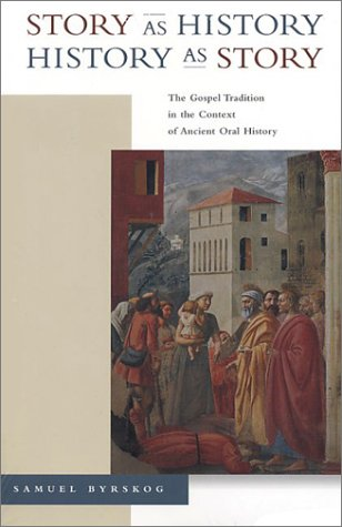 9780391041660: Story As History, History As Story: The Gospel Tradition in the Context of Ancient Oral History