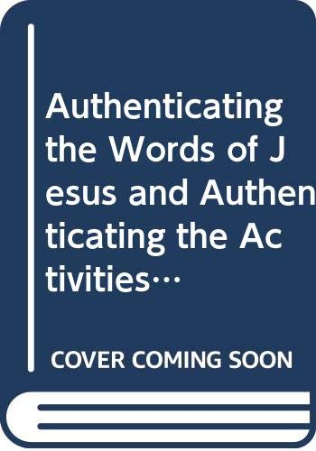 9780391041691: Authenticating the Words of Jesus and Authenticating the Activities of Jesus