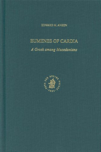 9780391042094: Eumenes of Cardia: A Greek Among Macedonians (Ancient Mediterranean and Medieval Texts and Contexts, Part 1. Studies in Philo of Alexandria and Mediterranean Antiquity vol. 3