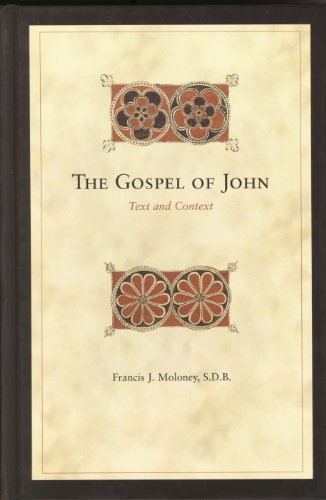 The Gospel of John: Text and Context: Francis Moloney