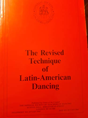 The Revised Technique of Latin American Dancing: Imperial Society of