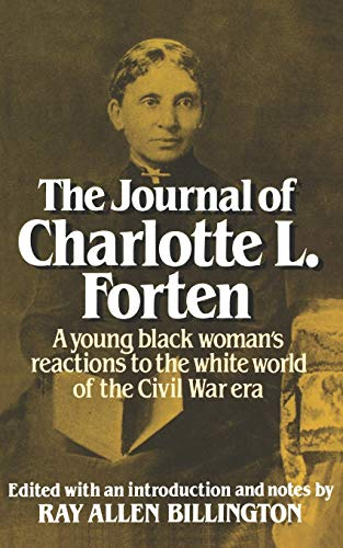 The Journal of Charlotte Forten: A Free: Charlotte L. Forten