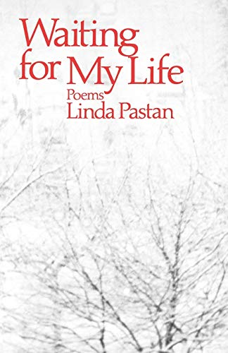 Waiting for My Life: Poems (SIGNED): Pastan, Linda