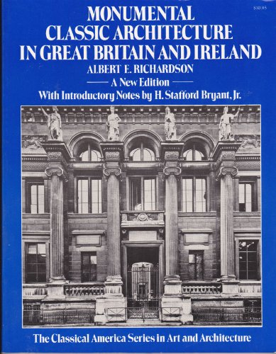 9780393000535: Monumental Classic Architecture in Great Britain and Ireland (The Classical America Series in Art and Architecture)