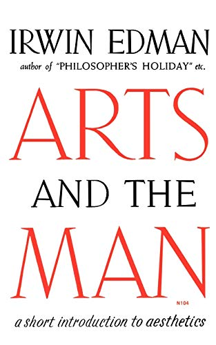 Arts and the Man: Irwin Edman