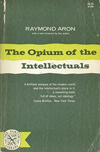 The Opium of the Intellectuals: Raymond Aron
