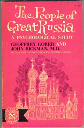The People of Great Russia: A Psychological: Gorer, Geoffrey &