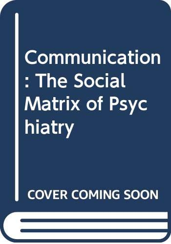9780393001143: Communication: The Social Matrix of Psychiatry (The Norton library)
