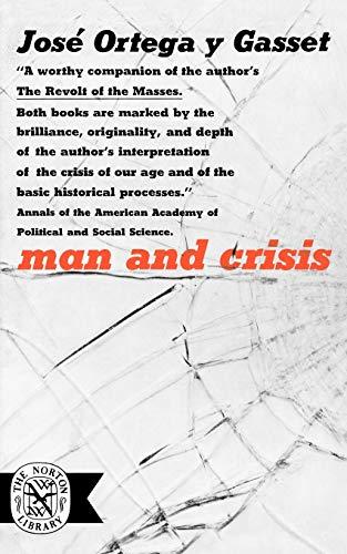 Man and Crisis (Norton Library): Ortega y Gasset,