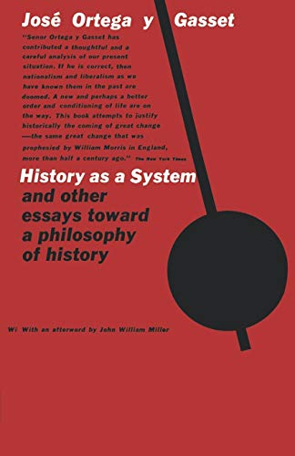 History As a System: Jose Ortega y