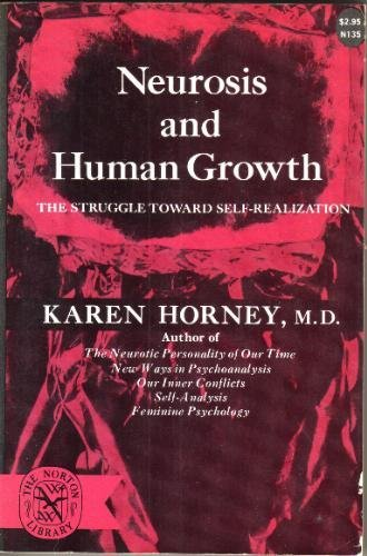 9780393001358: Neurosis and Human Growth: The Struggle Toward Self-realization
