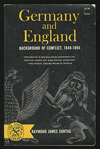 Germany and England: Background of Conflict, 1848-1894: Sontag, Raymond James
