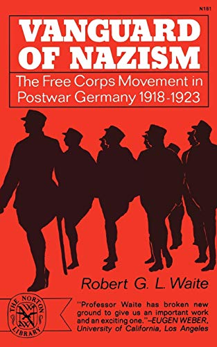 9780393001815: Vanguard of Nazism: The Free Corps of Movement in Postwar Germany 1918-1923