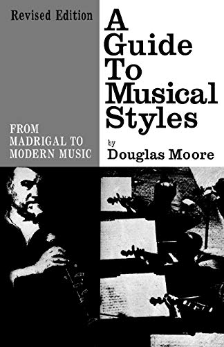 9780393002003: A Guide to Musical Styles: From Madrigal to Modern Music