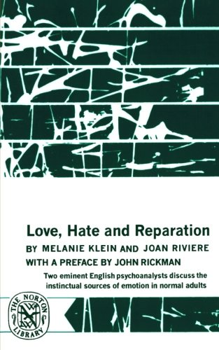 Love, Hate and Reparation (Norton Library (Paperback)): Klein, Melanie, Riviere,