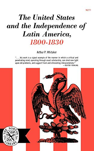 The United States and the Independence of Latin America, 1800-1830