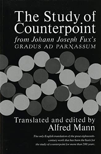9780393002775: The Study of Counterpoint: From Johann Joseph Fux's Gradus ad Parnassum