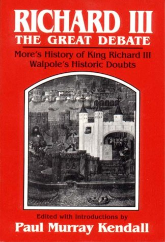 Richard III: The Great Debate (9780393003109) by Horace Walpole; Thomas More