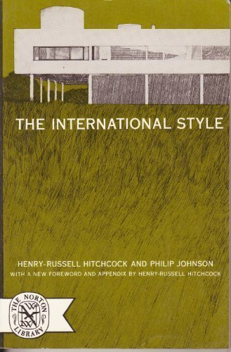 The International Style: Henry Russell Hitchcock;
