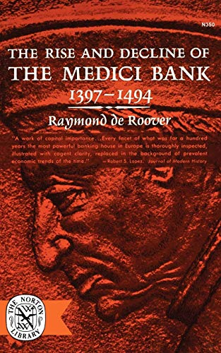 9780393003505: The Rise & Decline of The Medici Bank, 1397-1494