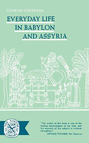 Everyday Life In Babylon and Assyria: Georges Contenau