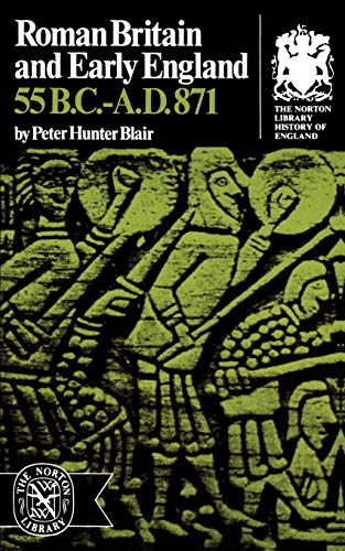 9780393003611: Roman Britain and Early England: 55 B.C.-A.D. 871 (Norton Library History of England)
