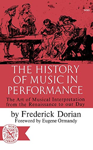 9780393003697: The History of Music in Performance: The Art of Musical Interpretation from the Renaissance to Our Day