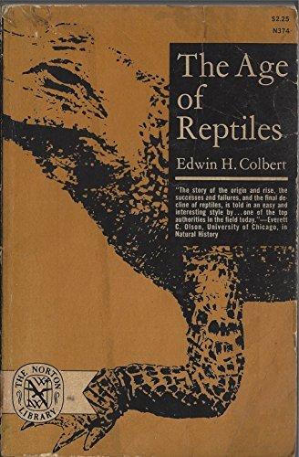 The Age of Reptiles: Colbert, Edwin Harris,