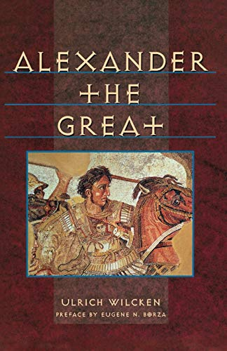 Alexander the Great (Norton Library (Paperback)): Wilcken, Ulrich