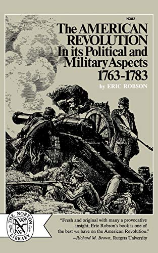 The American Revolution in Its Political and Military Aspects, 1763-1783