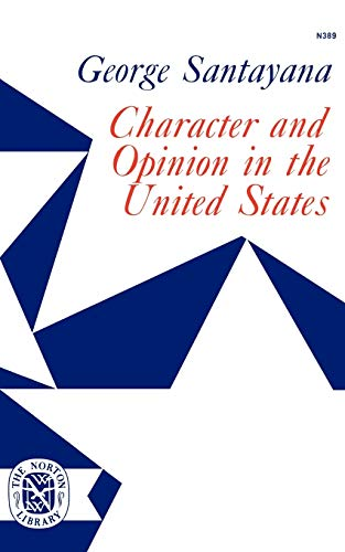 Character and Opinion in the United States: Santayana, George
