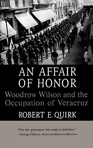 9780393003901: An Affair of Honor: Woodrow Wilson and the Occupation of Veracruz