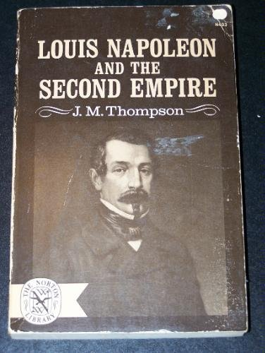 9780393004038: Title: Louis Napoleon and the Second Empire